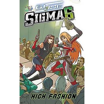 G.I. Joe Sigma 6 - High Fashion by Andrew Dabb - 9781599613710 Book