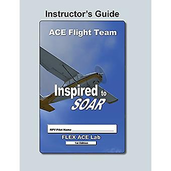 Flex-Ace - Inspired to Soar Instructors Guide by Marc a Watson - 97819