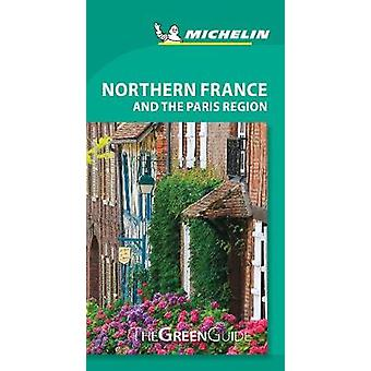 Northern France and the Paris Region - Michelin Green Guide - The Gree