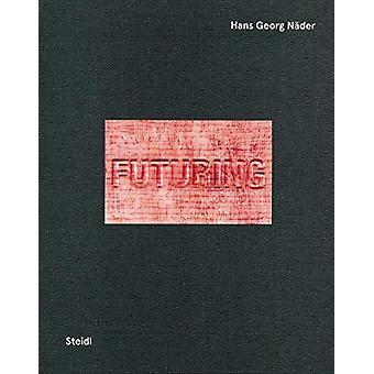 Hans Georg Nader - Futuring Human Mobility by Hans Georg Nader - 97839