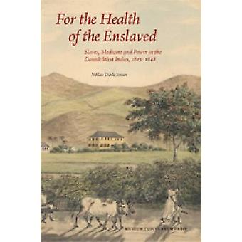 For the Health of the Enslaved - Slaves - Medicine & Power in the Dani