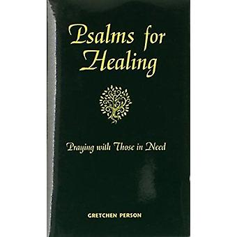 Psalms for Healing - Praying with Those in Need by Gretchen Person - 9