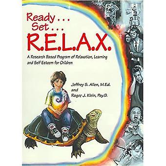 Achtung, fertig, entspannen: Forschung basierendes Programm Entspannung, Lern-und Selbstwertgefühl für Kinder