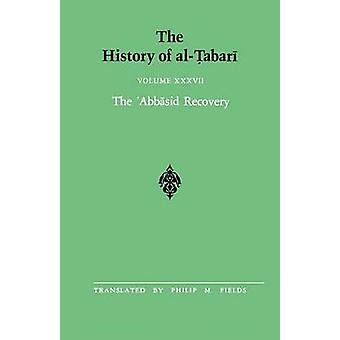 The History of al-Tabari Vol. 37 - The 'Abbasid Recovery - The War Agai