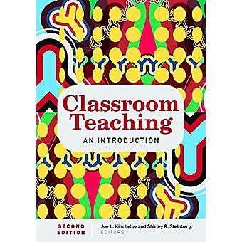 Classroom Teaching - An Introduction  Second Edition by Joe L. Kinchel