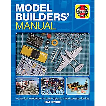 Model Builders' Manual - A practical introduction to building plastic