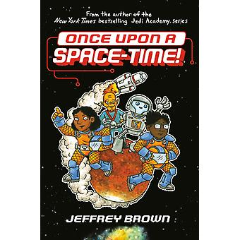 Once Upon a SpaceTime by Jeffrey Brown