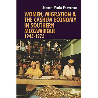 Women - Migration & the Cashew Economy in Southern Mozambique - 1945 -