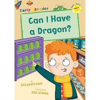 Can I Have a Dragon? - (Yellow Early Reader) by Elizabeth Dale - 97818