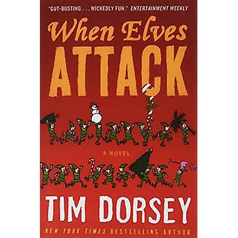 When Elves Attack by Tim Dorsey - 9781788421713 Book