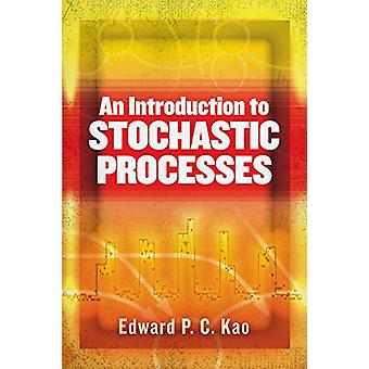 An Introduction to Stochastic Processes by Edward Kao - 9780486837925