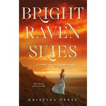 Bright Raven Skies by Perez & Kristina