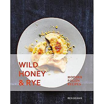 Wild Honey en rogge: moderne Poolse recepten