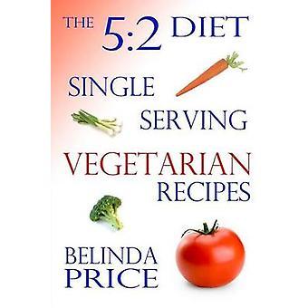 The 5 -2 Diet - Single-Serving Vegetarian Recipes by Belinda Price - 97