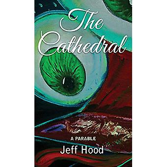 The Cathedral by Jeff Hood - 9781532640902 Book