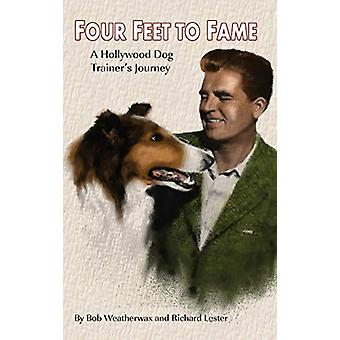 Four Feet to Fame (Hardback) - A Hollywood Dog Trainer's Journey by Bo