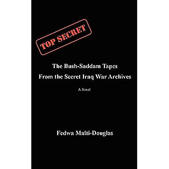 The Bush-Saddam Tapes: From� the Secret Iraq War Archives