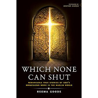 Which None Can Shut - Remarkable True Stories of God's Miraculous Work