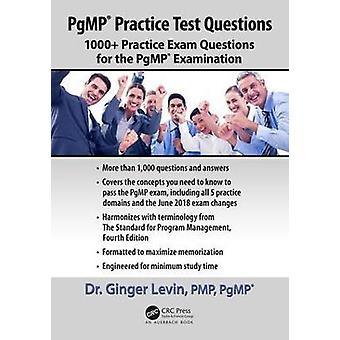 PgMP Practice Test Questions 1000 Practice Exam Questions for the PgMP Examination