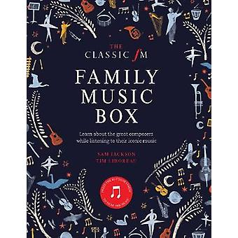 The Classic FM Family Music Box Hear iconic music from the great composers