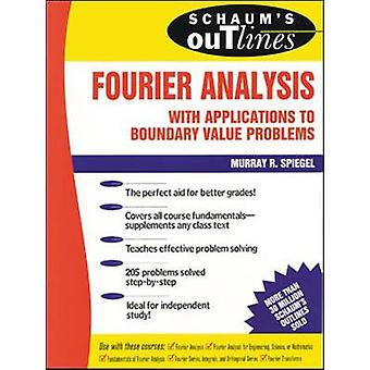 Schaums Outline of Fourier Analysis with Applications to Bo by Murray Spiegel