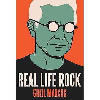 Vita reale Rock - il Complete Top dieci colonne - 1986-2014 da Greil Mar