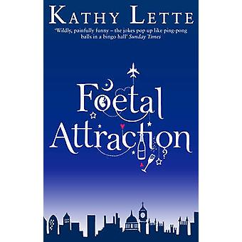 Foetal Attraction by Kathy Lette - 9780552775939 Book