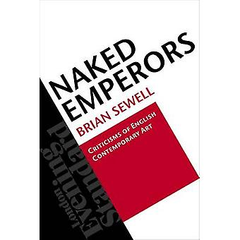 Empereurs nus - critiques de l'Art contemporain anglais par Brian Sewel