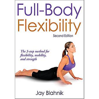 Full-body Flexibility (2nd) by Jay Blahnik - 9780736090360 Book