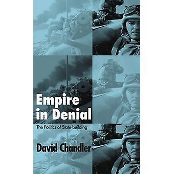 Empire in ontkenning - de politiek van State-building door David Chandler-