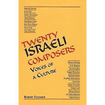 Twintig Israëlische componisten - stemmen van een cultuur door auteur Robert Fleish