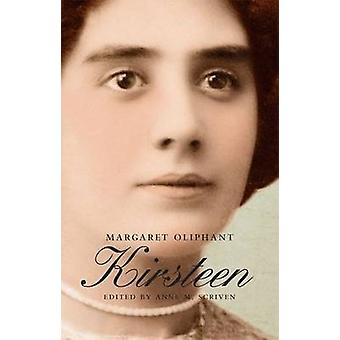 Kirsteen - The Story of a Scotch Family Seventy Years Ago by Oliphant