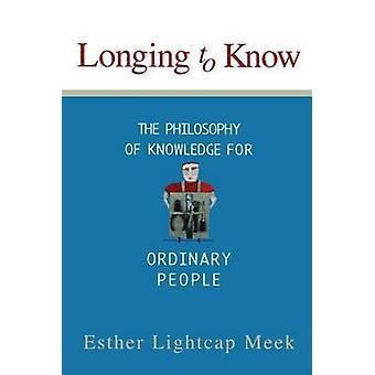 Sehnsucht zu wissen - die Philosophie des Wissens für die einfachen Menschen durch E