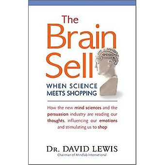 The Brain Sell - When Science Meets Shopping by David Lewis - 97818578