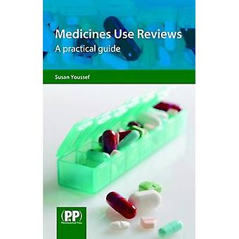Medicines Use Reviews - A Practical Guide by Susan Youssef - 978085369