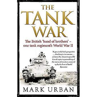 Tank krig: Det brittiska bandet of Brothers - en Tank Regementets andra världskriget