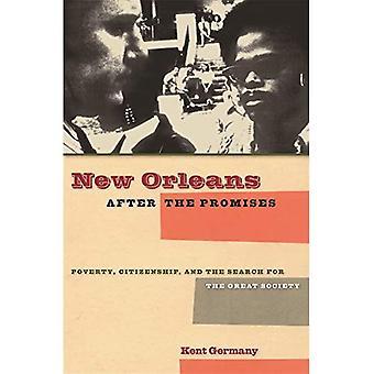 New Orleans na de beloften: armoede, burgerschap en het zoeken naar the Great Society