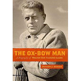 L'homme de l'Ox-Bow: Une biographie de Walter Van Tilburg Clark