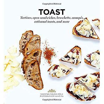 Toast: Streekbuffet, Open Sandwiches, Bruschetta, Canapes, ambachtelijke toast en meer