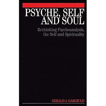 Psyche, zelf en ziel: Rethinking psychoanalyse zelf en spiritualiteit