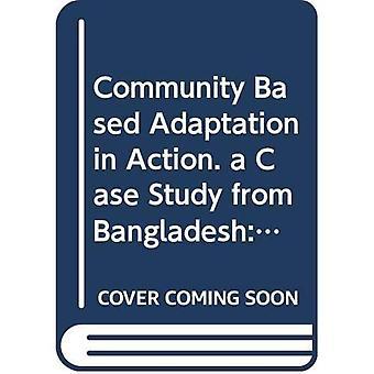 Gemenskapens EXPONERINGSBASERAD anpassning i aktion. en fallstudie från Bangladesh: miljö och naturresurser Management Series nr 14