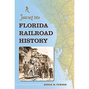 En resa till Florida järnväg historia (Florida historia och kultur)