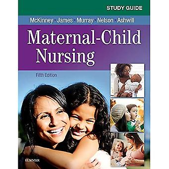 Study Guide for Maternal-Child Nursing 5e
