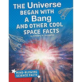 Het universum begon met een knal en andere koele ruimte feiten