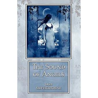 Het geluid van de engelen door Silverthorne & Lisa