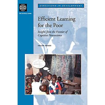 Efficient Learning for the Poor Insights from the Frontier of Cognitive Neuroscience by Abadzi & Helen