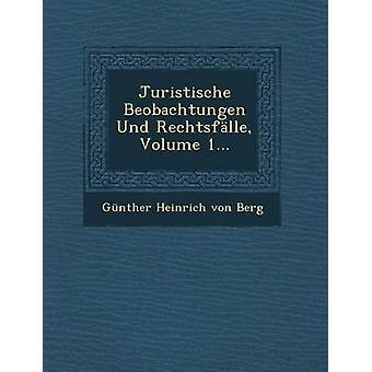 Juristische Beobachtungen Und Rechtsfalle volym 1... av Gunther Heinrich Von Berg