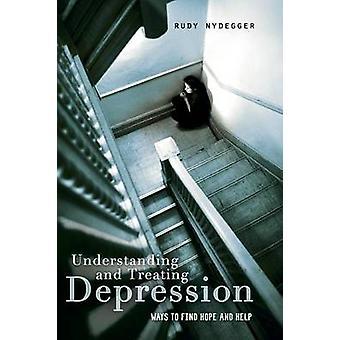 Comprensión y tratamiento de la depresión maneras a encontrar esperanza y ayuda de Rudy y Nydegger