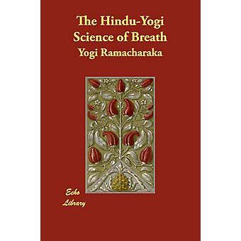 HinduYogi vetenskapen om andedräkt av Ramacharaka & Yogi