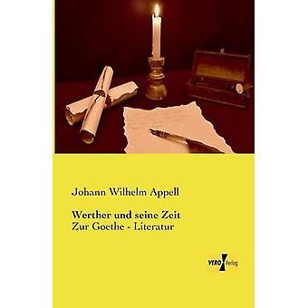 Werther und seine Zeit av Appell & Johann Wilhelm